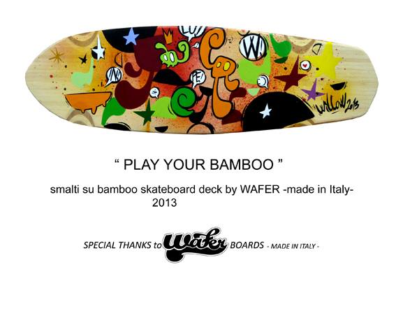 PLAY YOUR BAMBOO  smalti su bamboo skateboard deck by WAFER -made in Italy- 2013 — con ArtforinteriorGallery Artecontemporanea Milano.